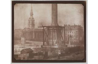 (William Henry Fox Talbot: 'Nelson's Column Under Construction'. © National Media Museum)