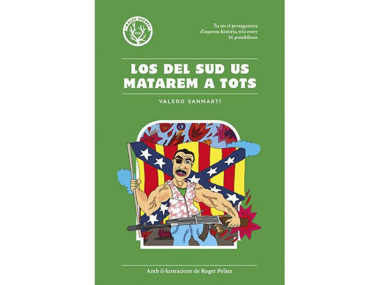 'Los del sud us matarem a tots', de Valero Sanmartí