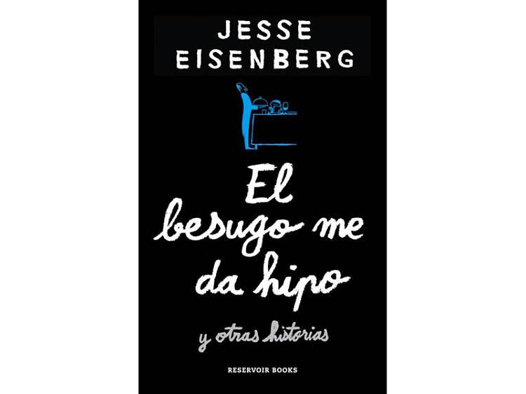 'El besugo me da hipo', de Jesse Eisenberg