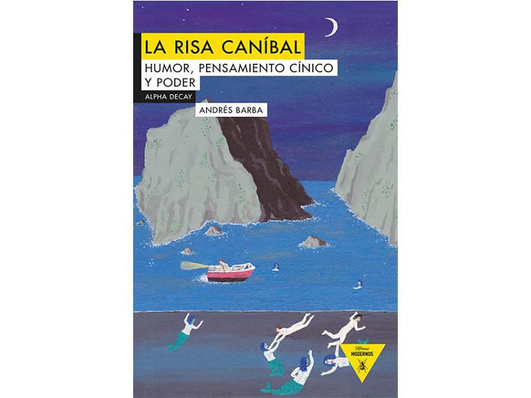'La risa caníbal', d'Andrés Barba