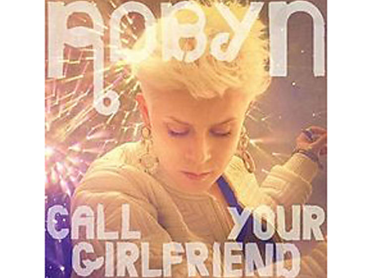 """Robyn, """"Call Your Girlfriend"""""""
