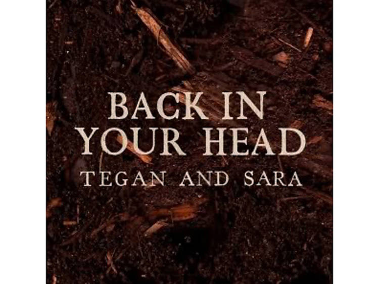"""Tegan and Sara, """"Back in Your Head"""""""