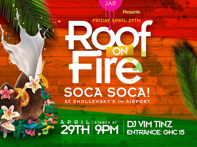 Roof on Fire: Soca Soca!