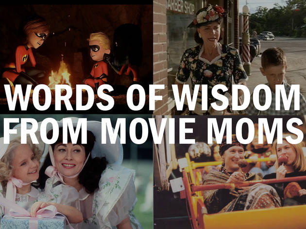 Words of wisdom from ten iconic movie moms