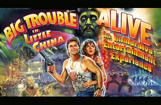 Big Trouble in Little China (A)LIVE: Movie, Mayhem & More