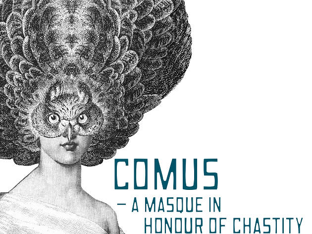 Comus – A Masque in Honour of Chastity
