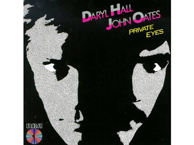 """Private Eyes"" by Hall & Oates"