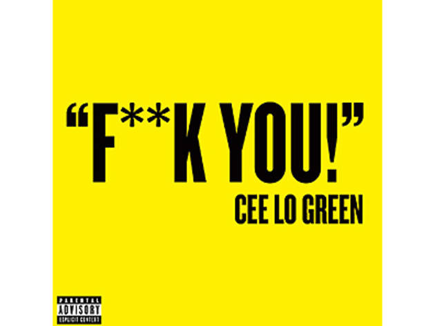"""Fuck You"" by CeeLo Green"