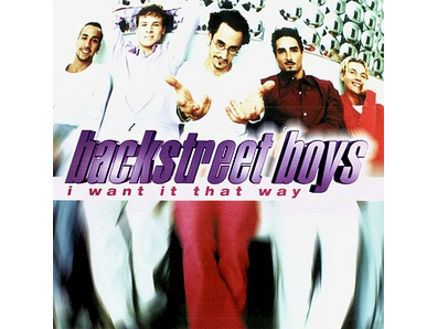 """I Want It That Way"" by the Backstreet Boys"