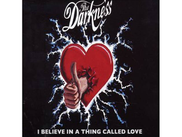 """I Believe in a Thing Called Love"" by the Darkness"