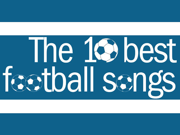 Football songs: the 10 best