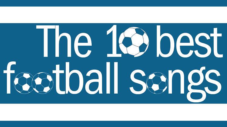 Football songs: the 10 best