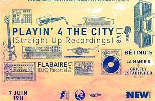 Playin' 4 the City + Flabaire + Betino