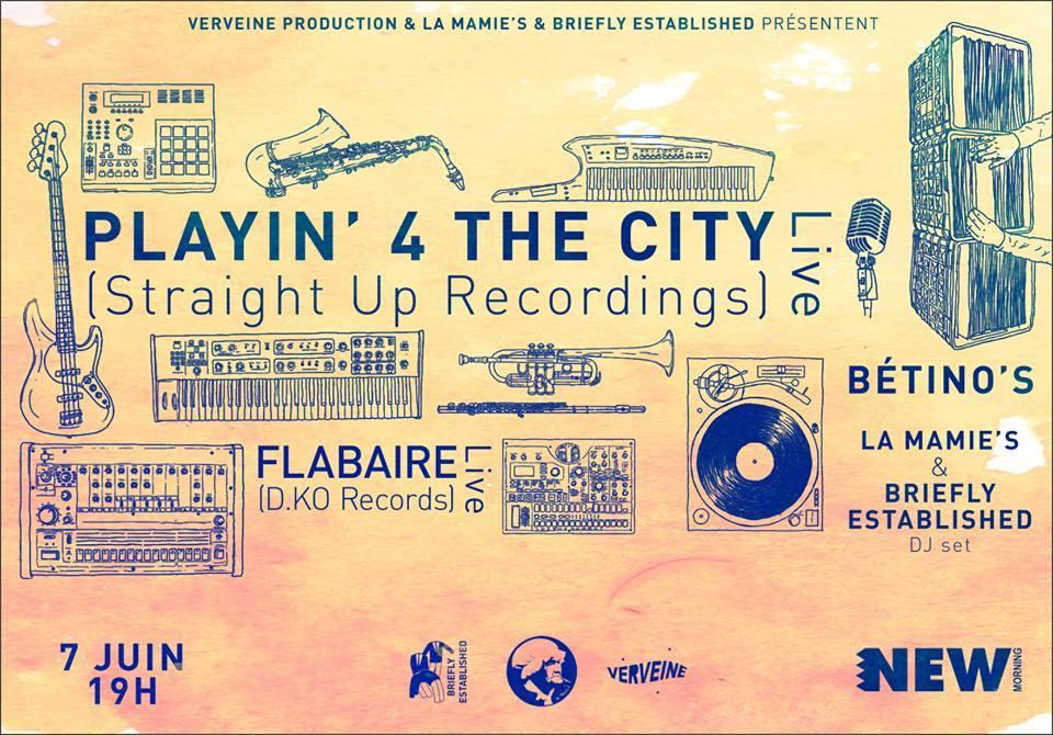 Playin' 4 the City + Flabaire + Betino
