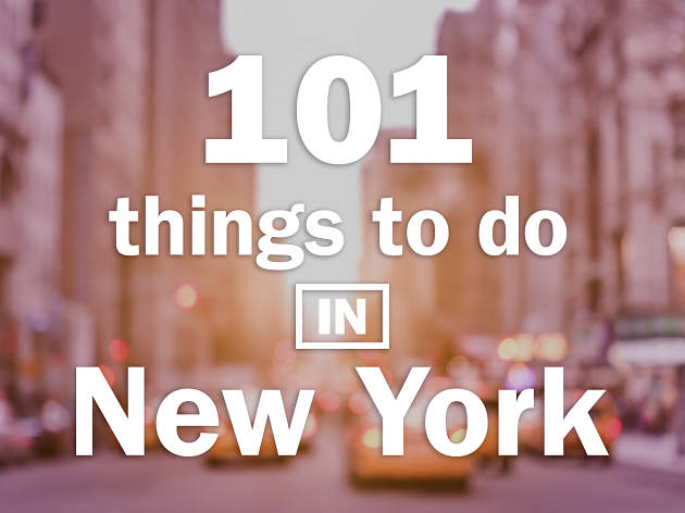 The 101 best things to do in NYC