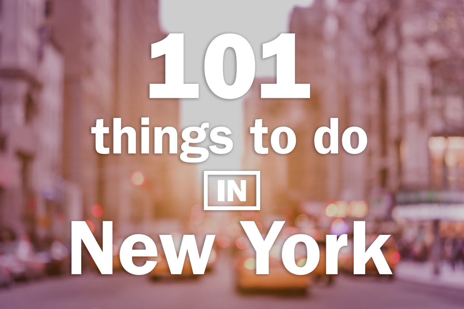 Check out the 101 best things to do in NYC