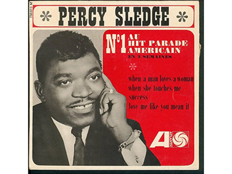 """""""When a Man Loves a Woman"""" by Percy Sledge"""