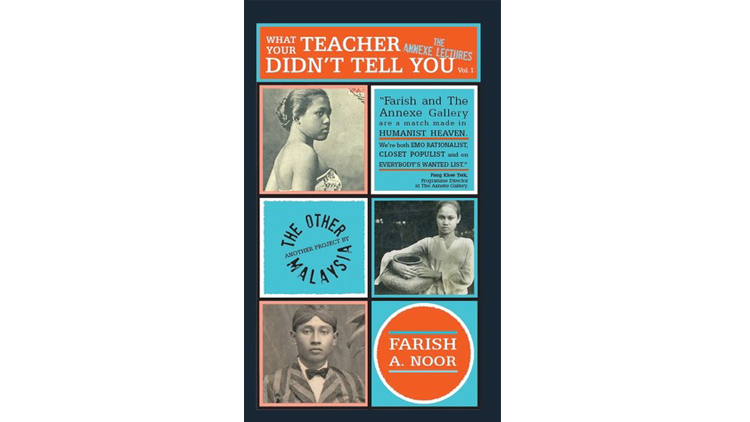 'What Your Teacher Didn't Tell You' by Farish A Noor