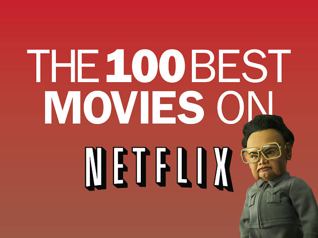 The 100 best movies on Netflix