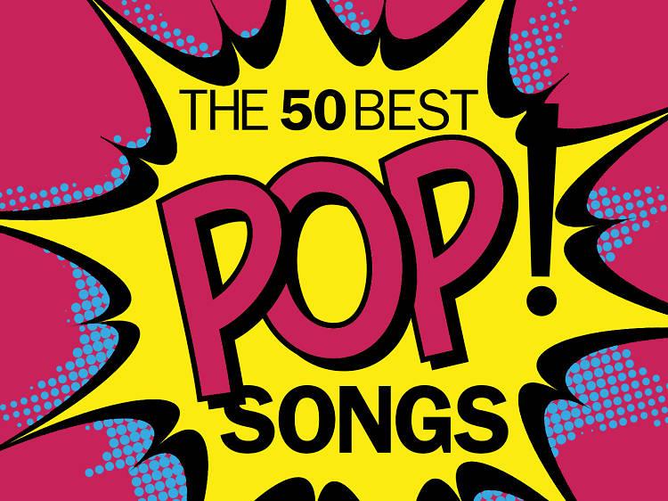 The 50 best pop songs