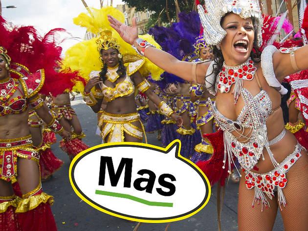 Carnival lingo: Mas