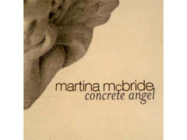 """Concrete Angel"" Martina McBride"