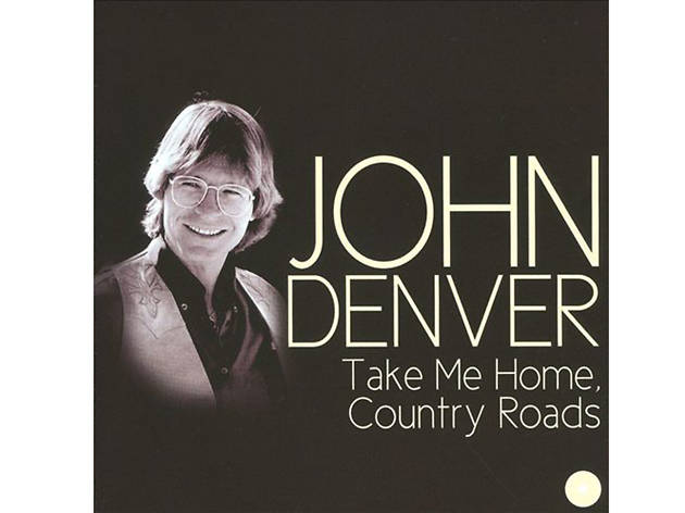 """Take Me Home Country Roads"" John Denver"