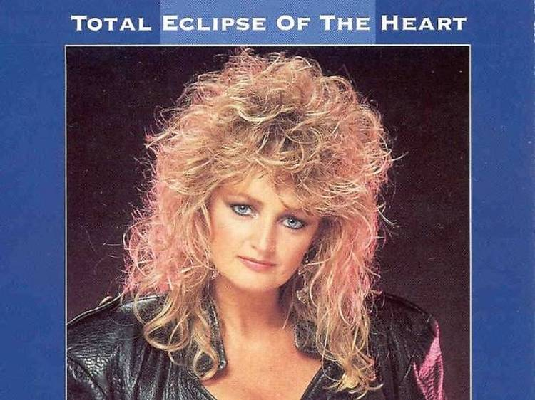 'Total Eclipse of The Heart' – Bonnie Tyler