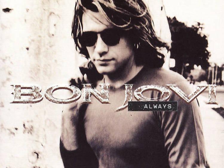 'Always', Bon Jovi