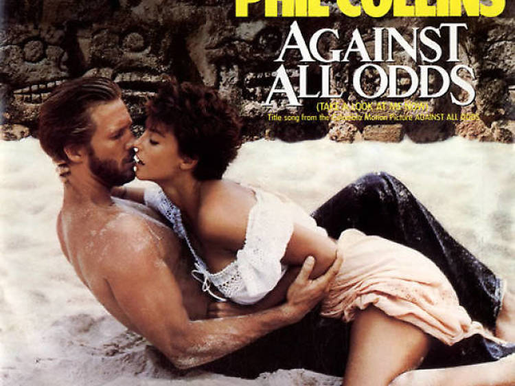 'Against All Odds' – Phil Collins