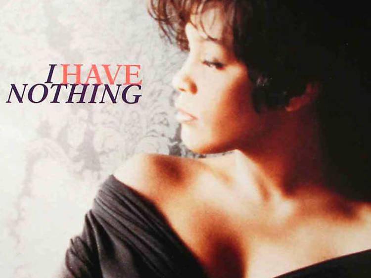 'I Have Nothing' – Whitney Houston