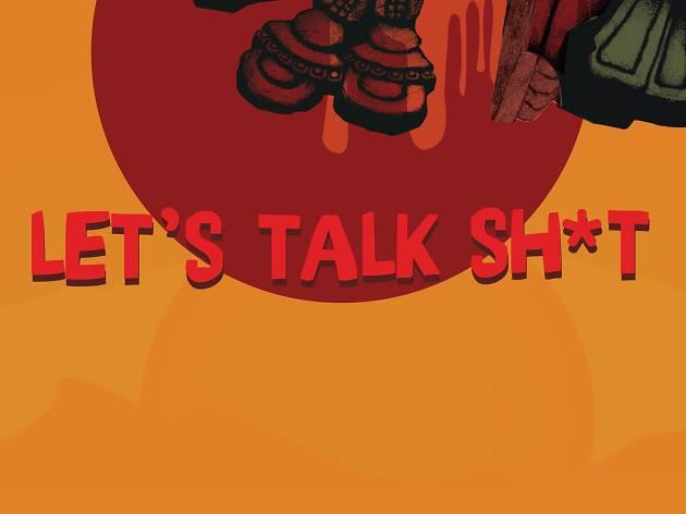 Let's Talk Shit