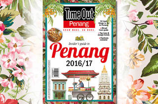Time Out Penang 2016/2017 guide