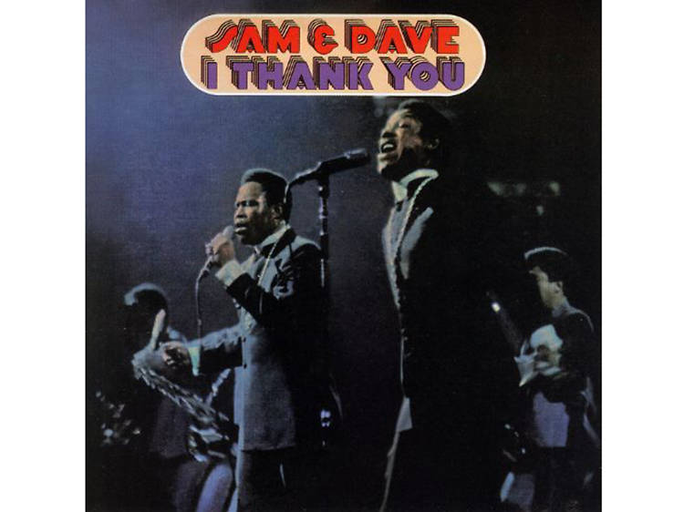 """""""I Thank You"""" by Sam & Dave"""