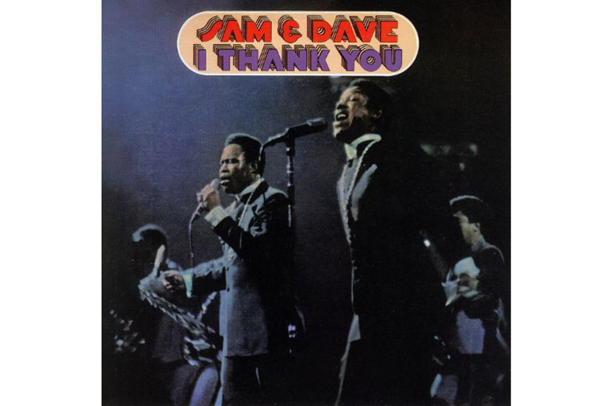 """I Thank You"" by Sam & Dave"