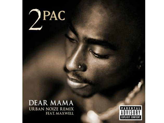 """Dear Mama"" by 2Pac"