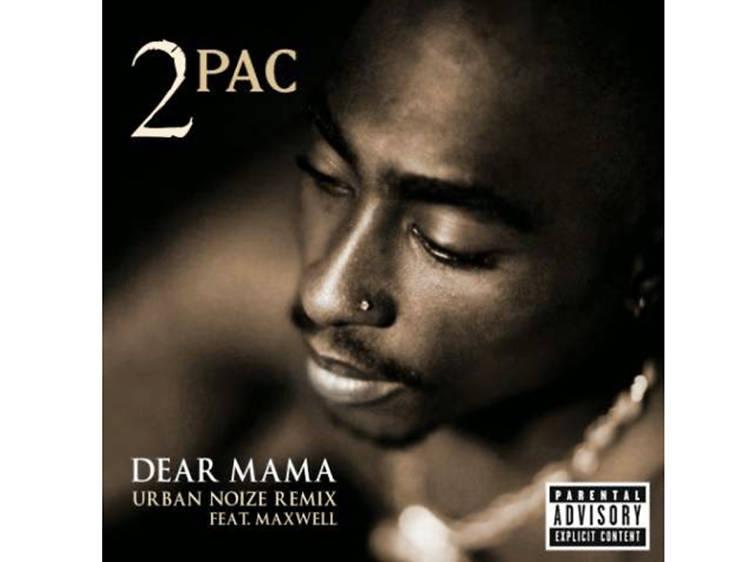 """Dear Mama"" by 2Pac"