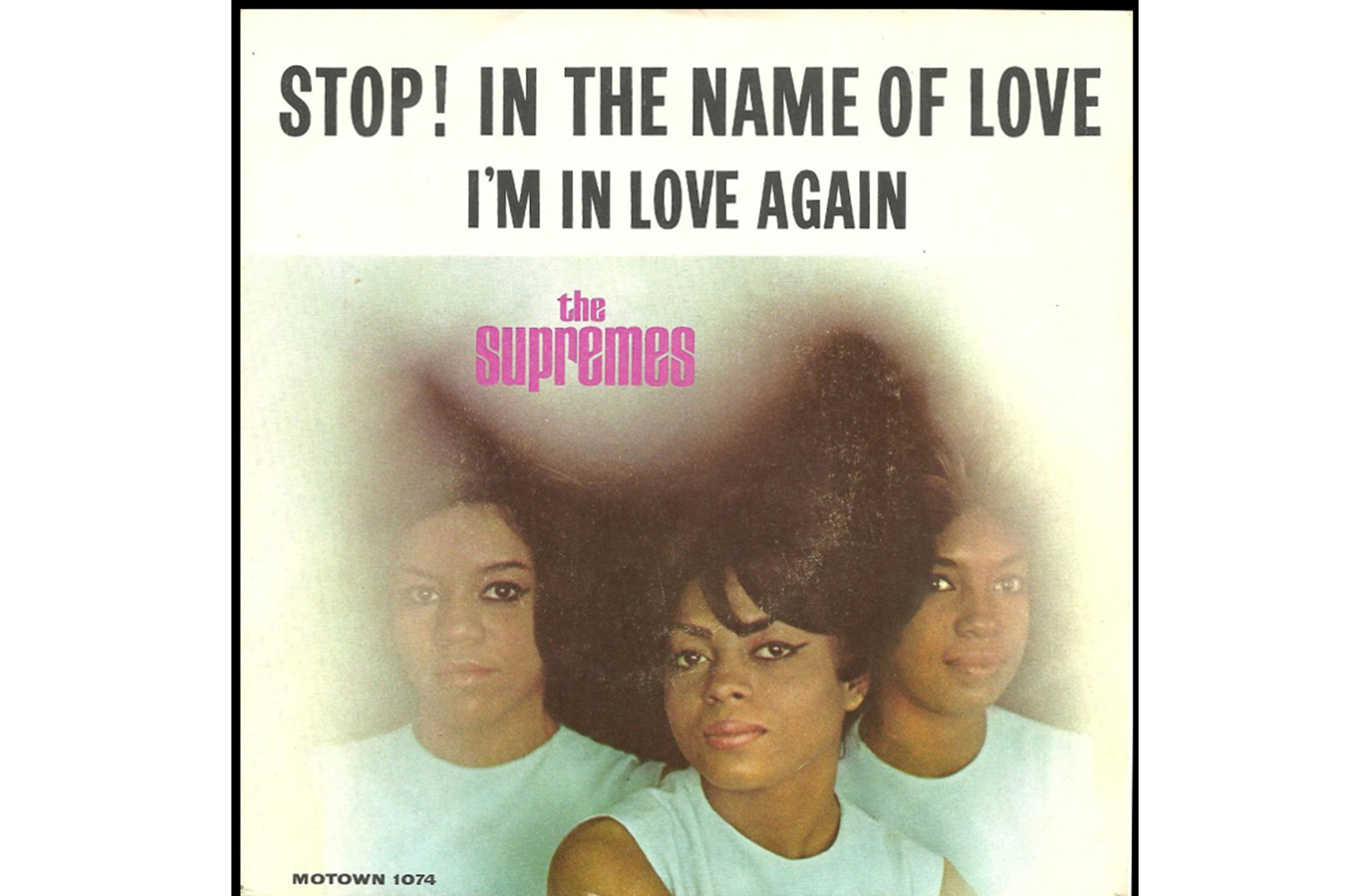 """Stop! In the Name of Love,"" Supremes"