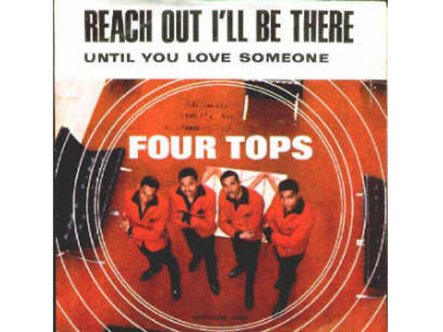 """Reach Out I'll Be There,"" The Four Tops"