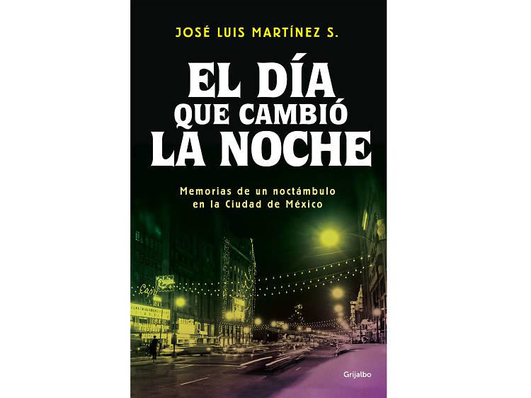 El día que cambió la noche, de José Luis Martínez S.