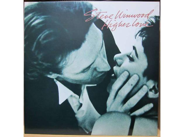 """Higher Love"" by Steve Winwood"
