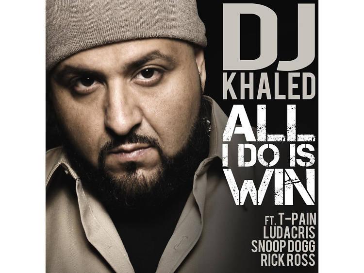 """All I Do Is Win"" by DJ Khaled"