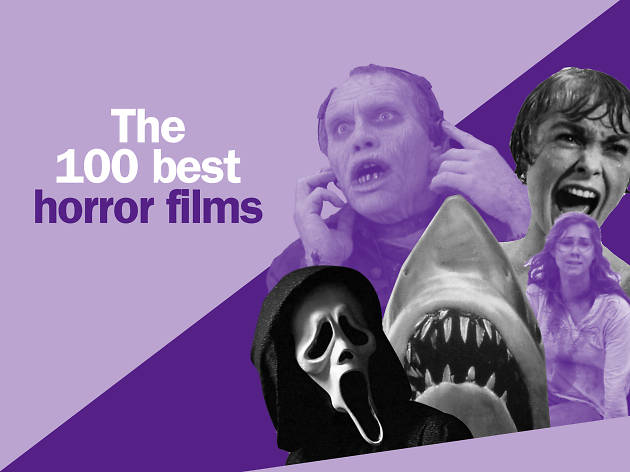 The 100 best horror movies