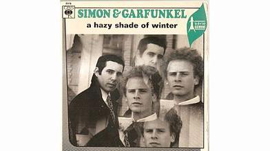 """A Hazy Shade of Winter"" by Simon & Garfunkel"