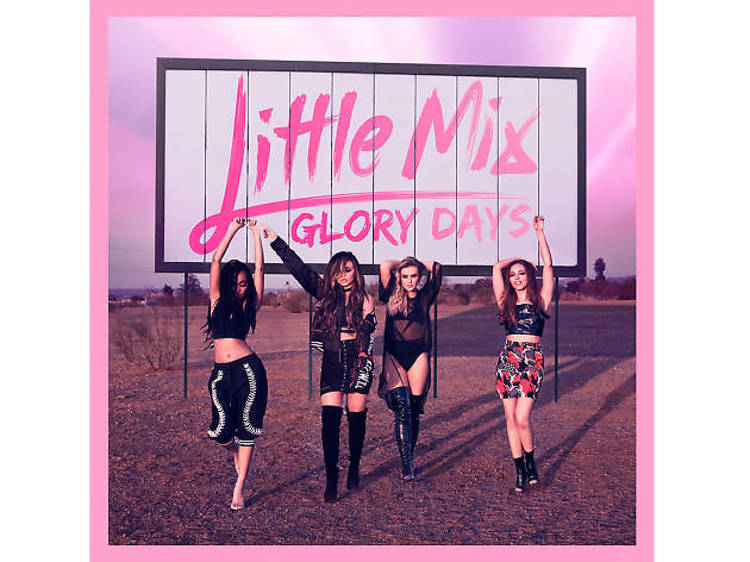 Little Mix - 'Glory Days'