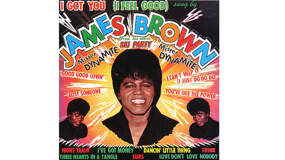 I Got You (I Feel Good) – James Brown & The Famous Flames