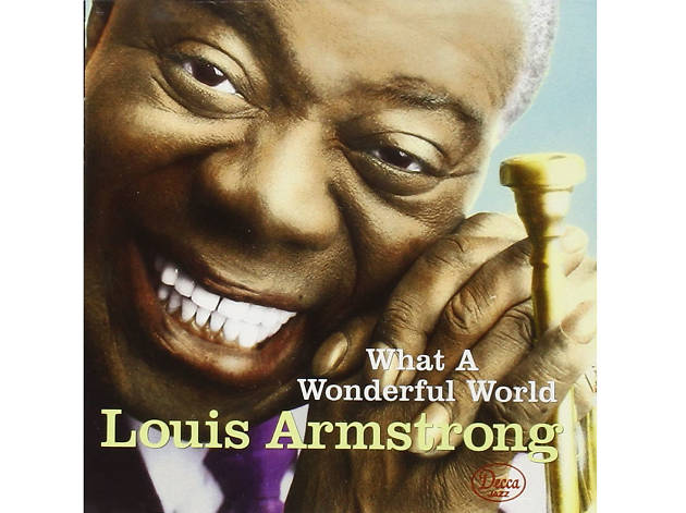 What a Wonderful World – Louis Armstrong