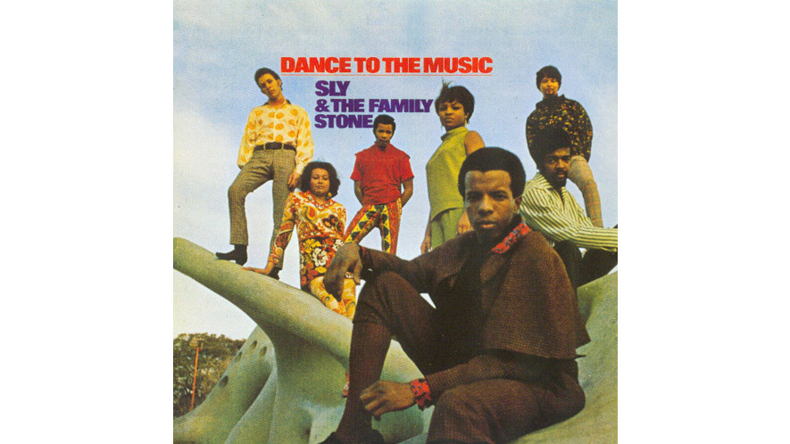 Dance to the Music – Sly & The Family Stone