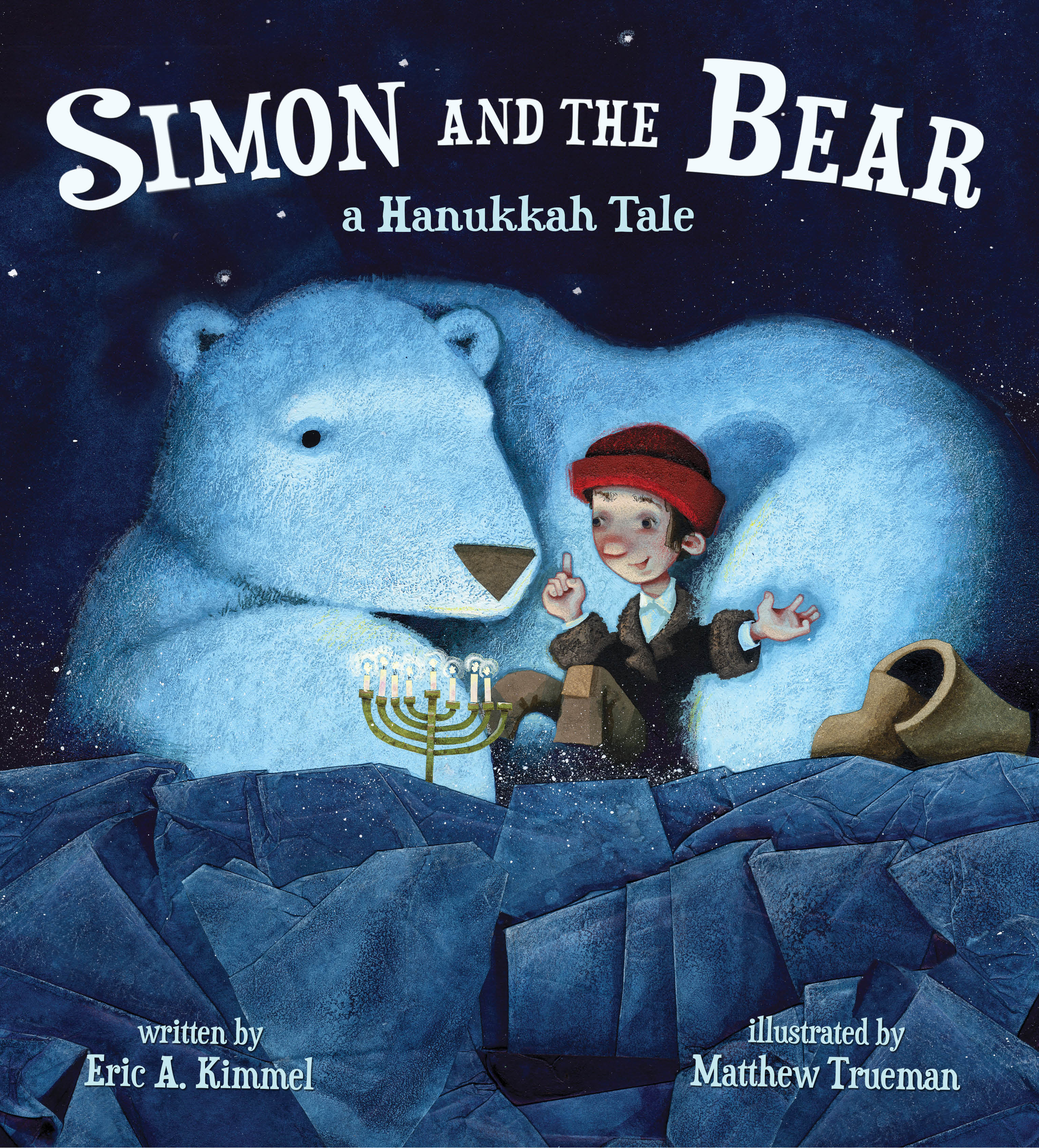 Simon and the Bear: A Hanukkah Tale by Eric A. Kimmel, illustrated by Matthew Trueman (2014)
