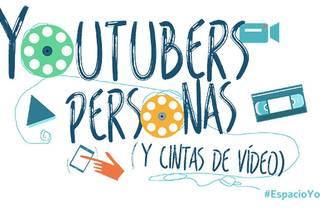 Youtubers, personas (y cintas de vídeo)